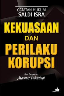 Buku Kekuasaan dan Prilaku Korupsi